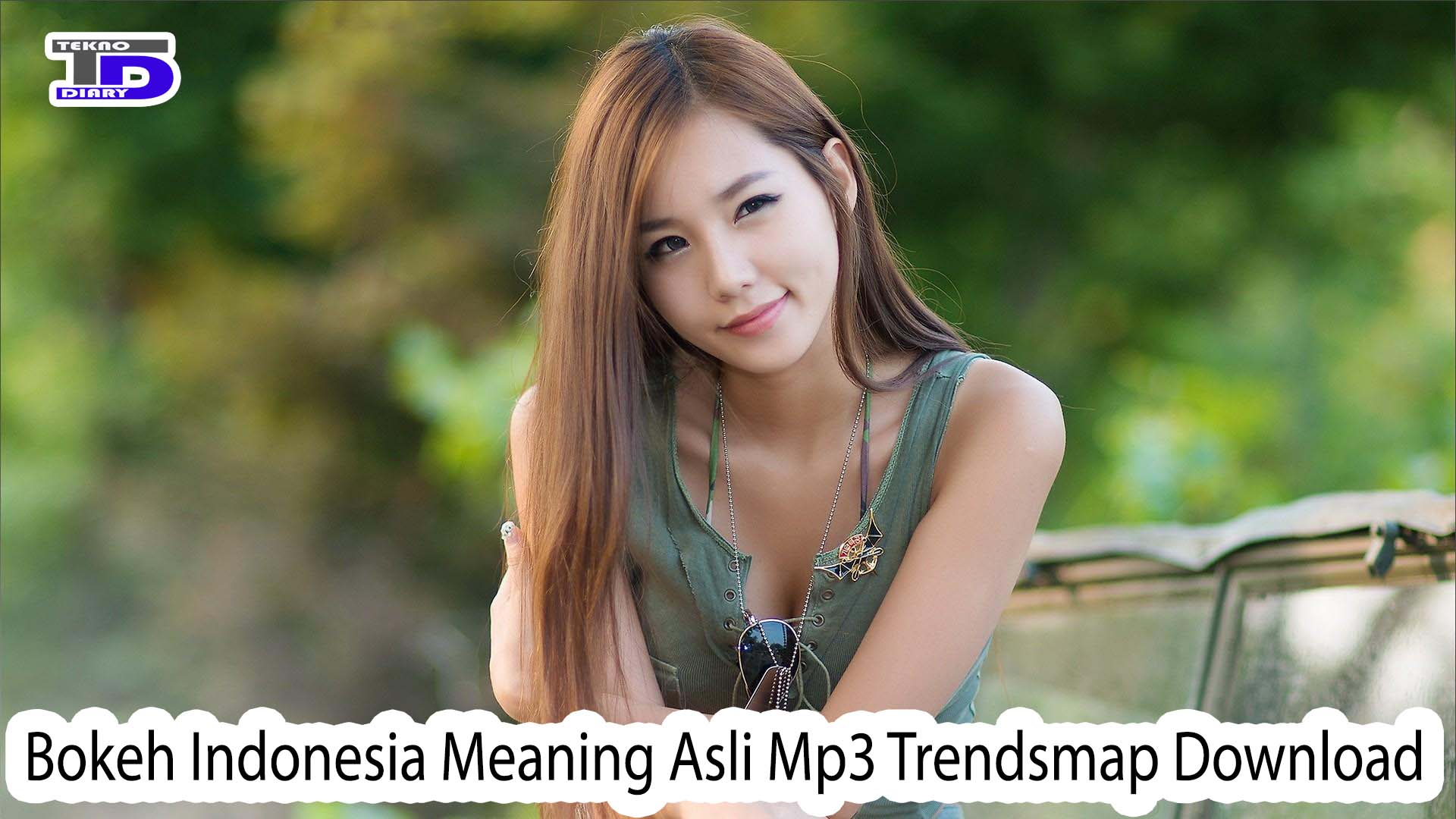 Bokeh Indonesia Meaning Asli Mp3 Trendsmap Download